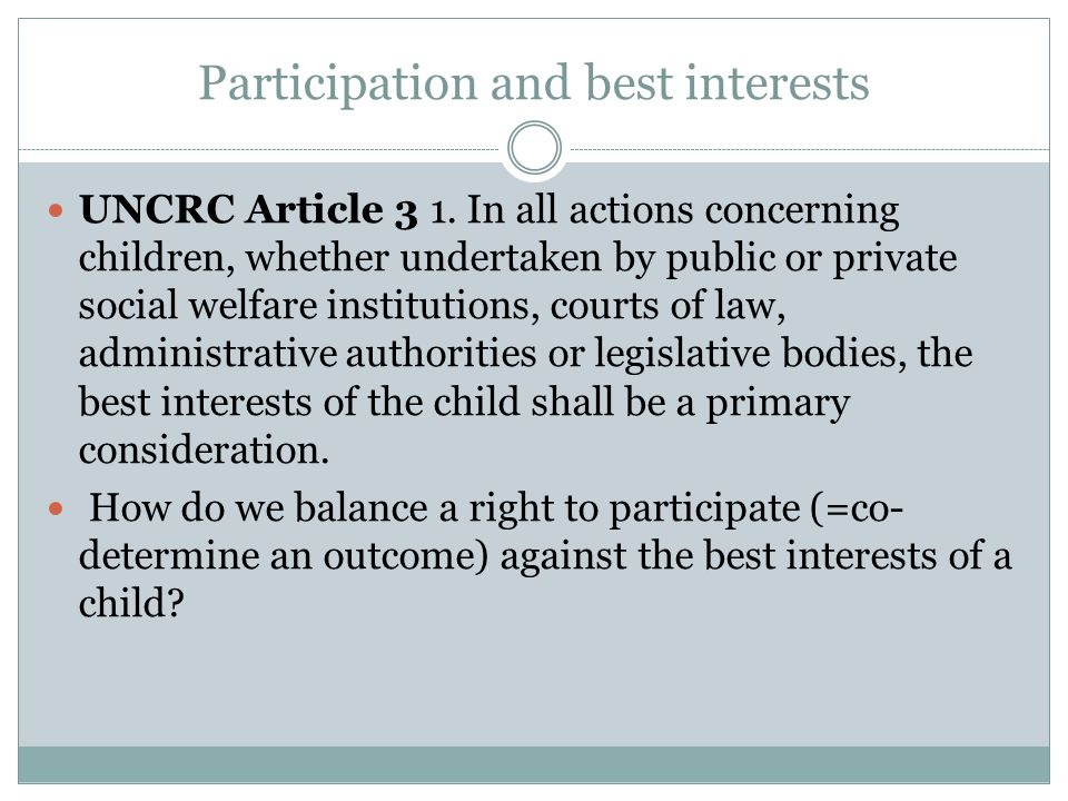 Participation and best interests UNCRC Article 3 1.
