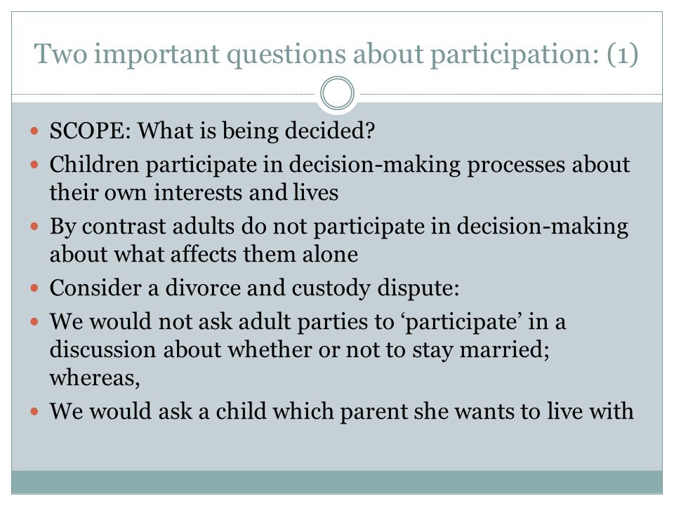 Two important questions about participation: (1) SCOPE: What is being decided.