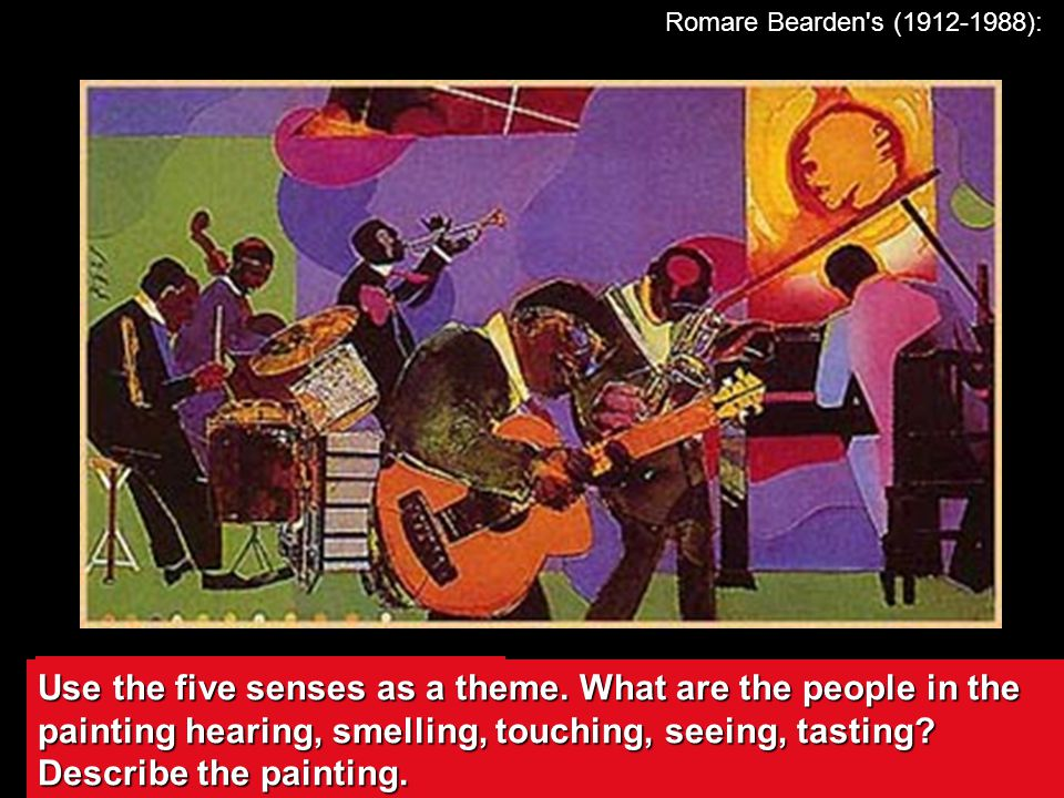 Romare Bearden s (1912-1988): Image: Does the painting remind you of anything.