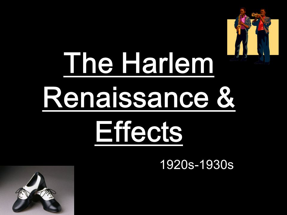 The Harlem Renaissance & Effects 1920s-1930s