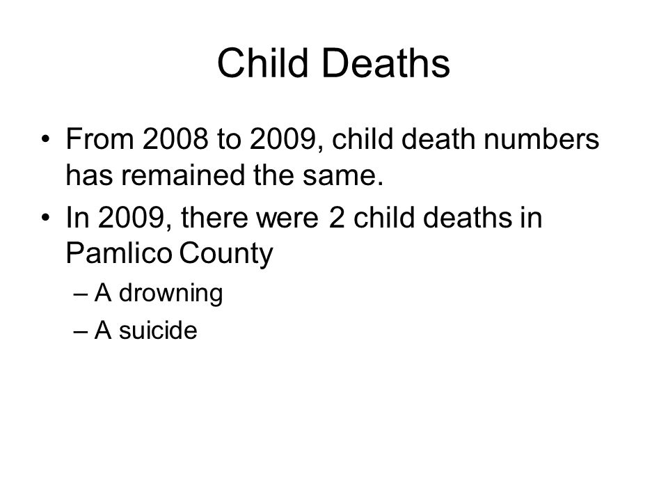 Child Deaths From 2008 to 2009, child death numbers has remained the same.