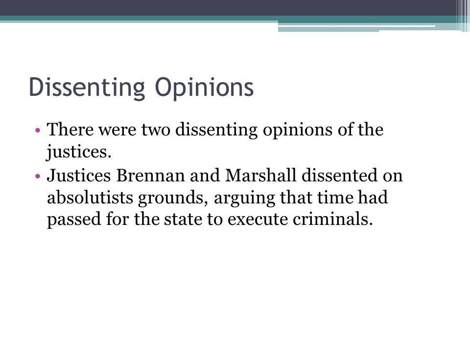 Dissenting Opinions There were two dissenting opinions of the justices.