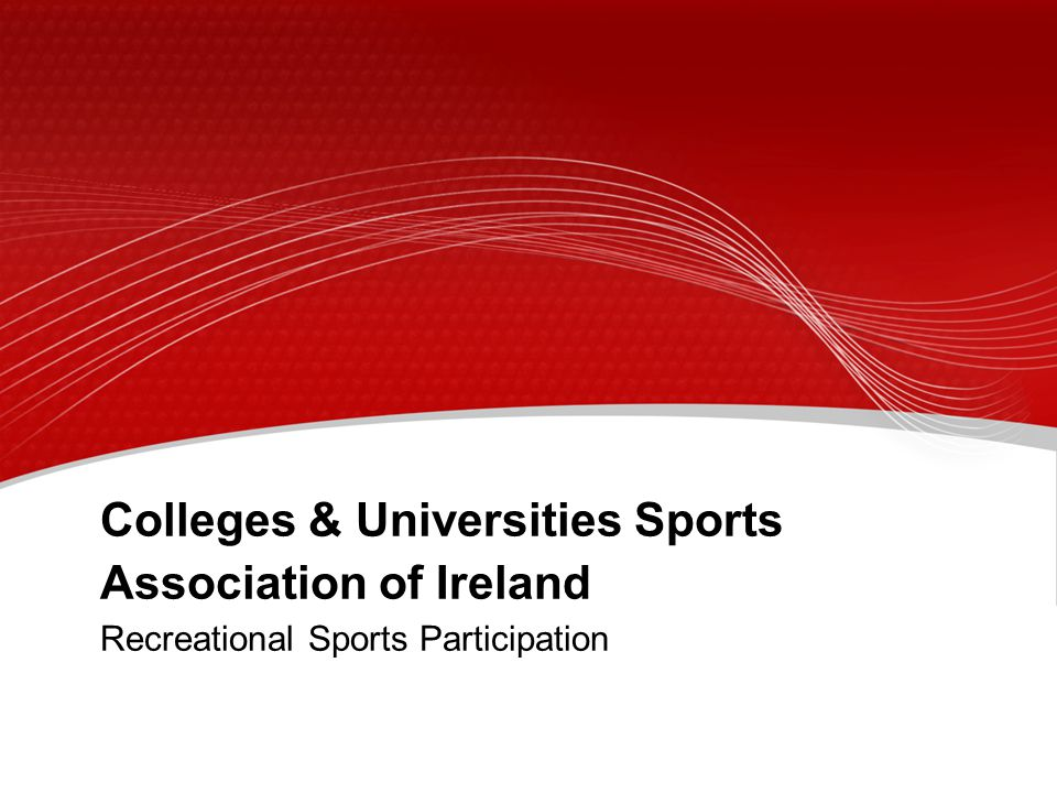 Colleges & Universities Sports Association of Ireland Recreational Sports Participation