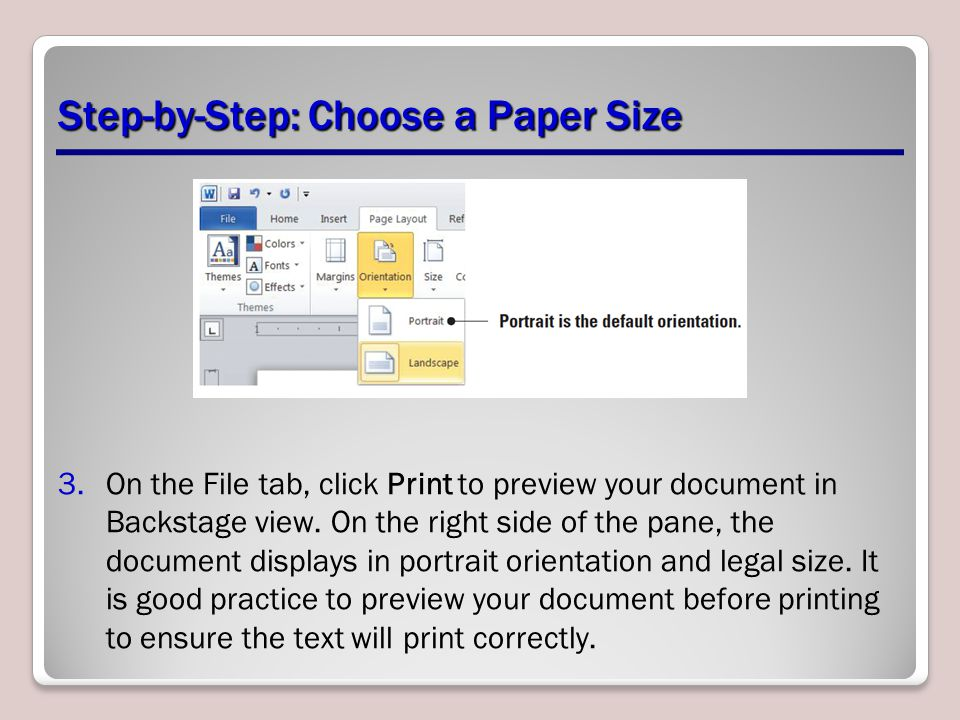 Step-by-Step: Choose a Paper Size 3.On the File tab, click Print to preview your document in Backstage view.