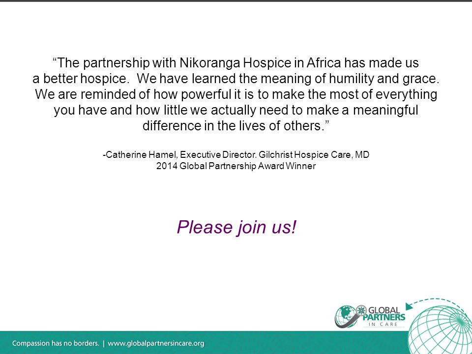 The partnership with Nikoranga Hospice in Africa has made us a better hospice.