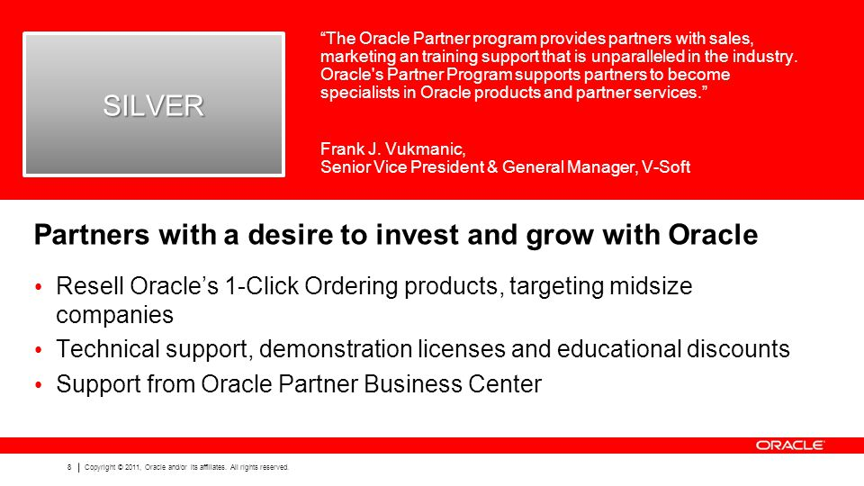 8 Copyright © 2011, Oracle and/or its affiliates. All rights reserved.
