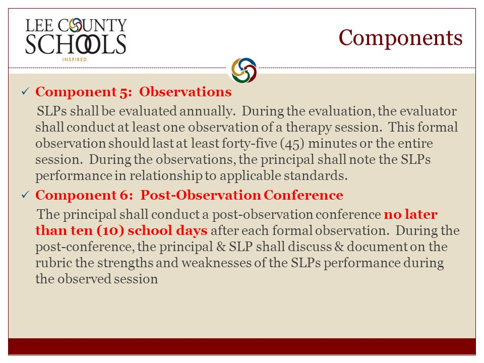 Components Component 5: Observations SLPs shall be evaluated annually.