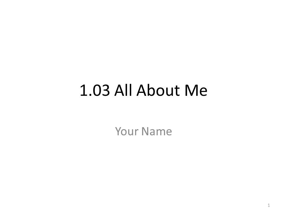 1.03 All About Me Your Name 1