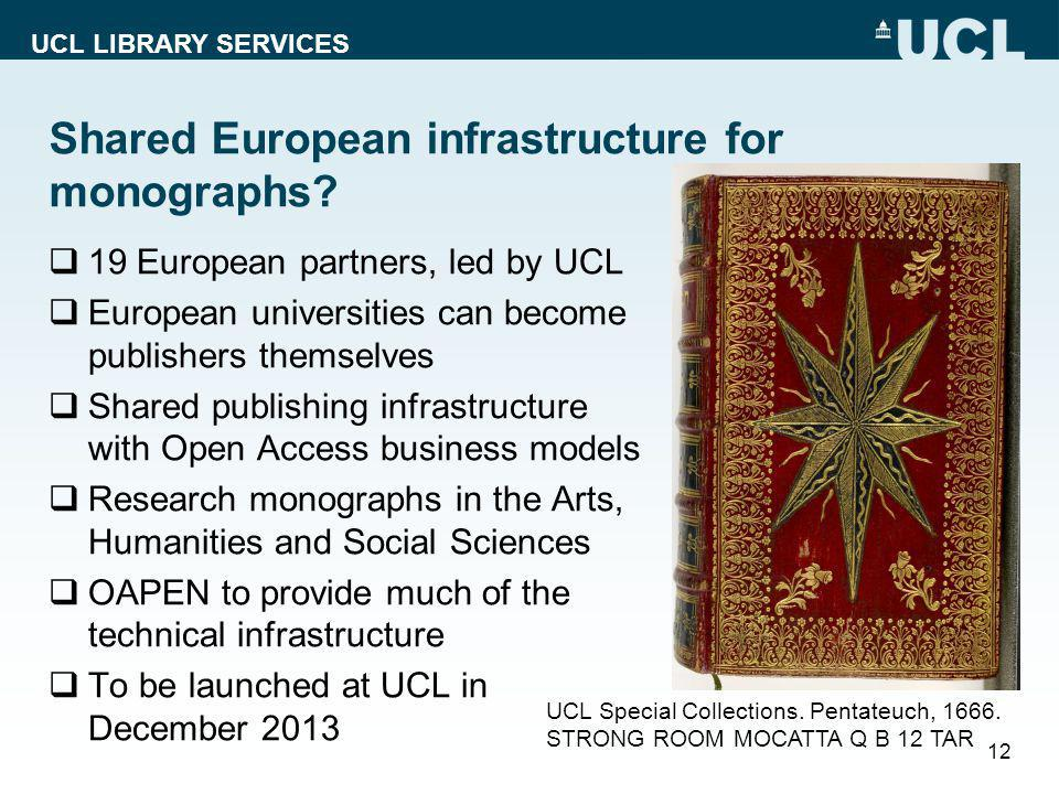 UCL LIBRARY SERVICES Shared European infrastructure for monographs.