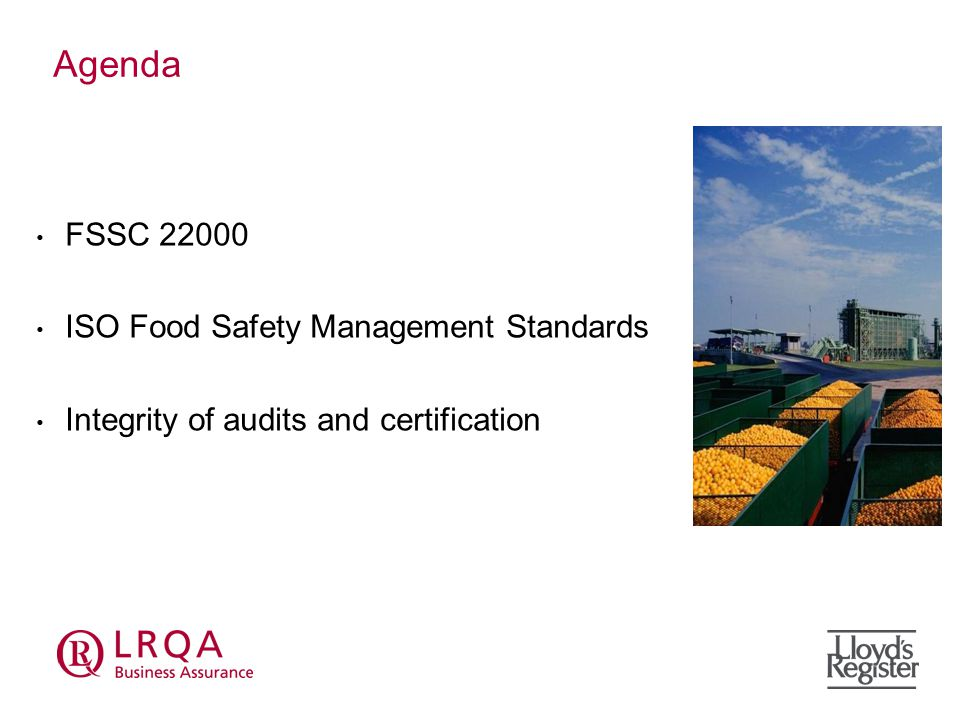 Agenda FSSC ISO Food Safety Management Standards Integrity of audits and certification