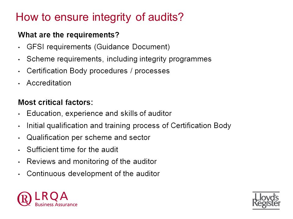 How to ensure integrity of audits. What are the requirements.