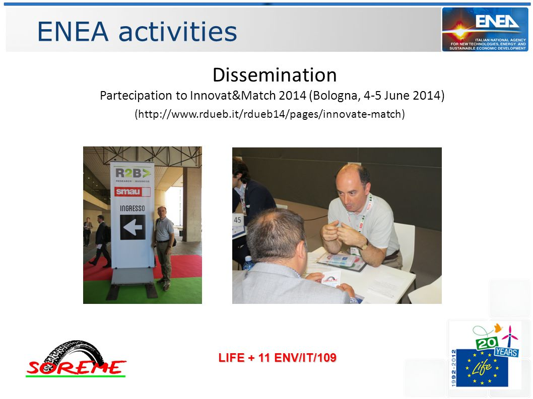 ENEA activities LIFE + 11 ENV/IT/109 Dissemination Partecipation to Innovat&Match 2014 (Bologna, 4-5 June 2014) (http://www.rdueb.it/rdueb14/pages/innovate-match)/