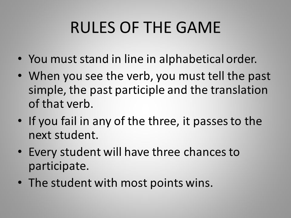 RULES OF THE GAME You must stand in line in alphabetical order.