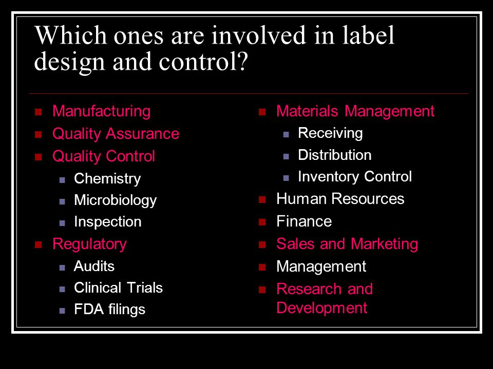 Which ones are involved in label design and control.