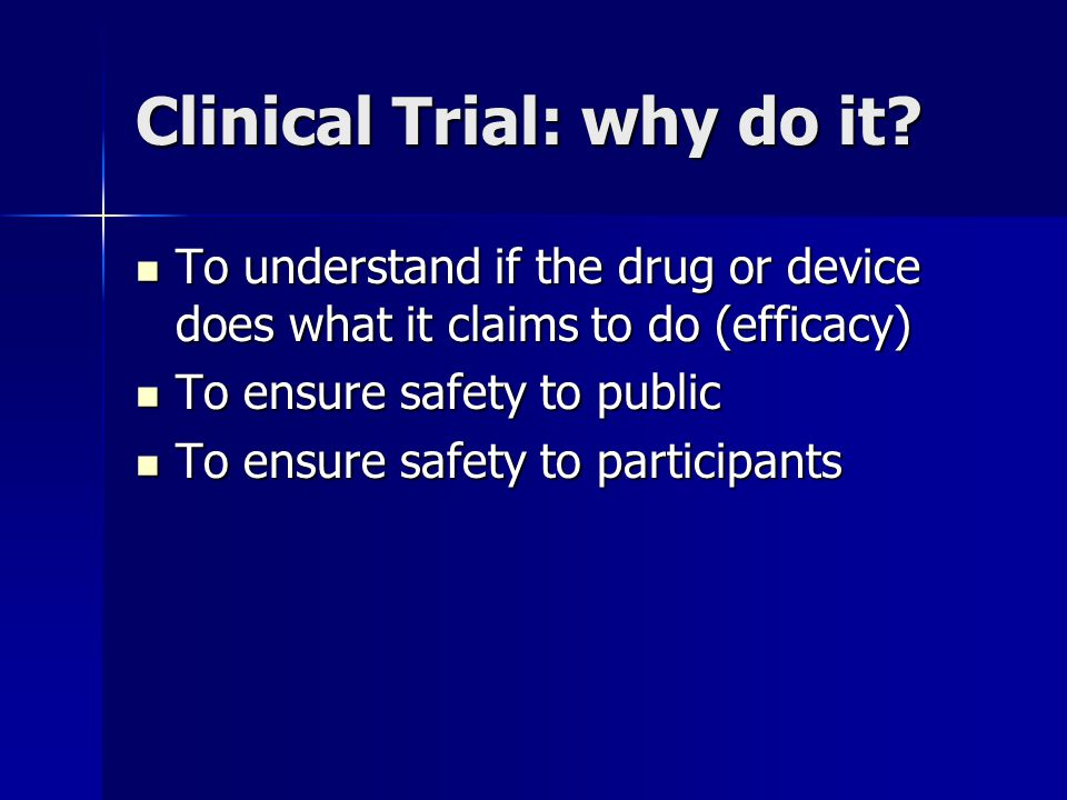 Clinical Trial: why do it.