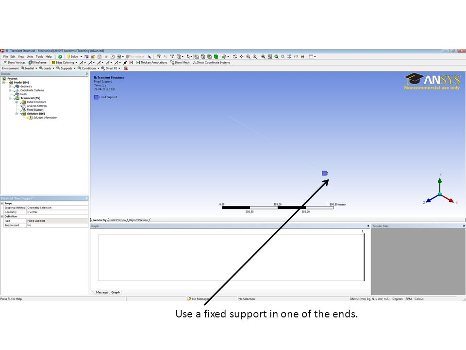 Use a fixed support in one of the ends.