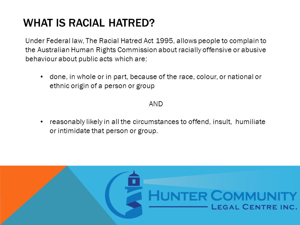 WHAT IS RACIAL HATRED.