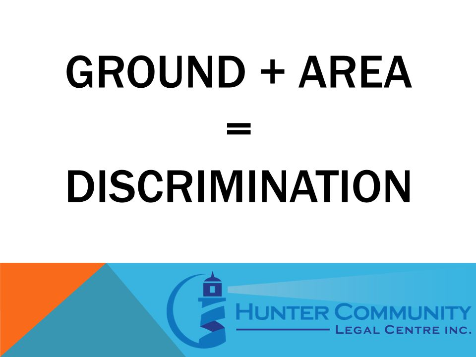 GROUND + AREA = DISCRIMINATION