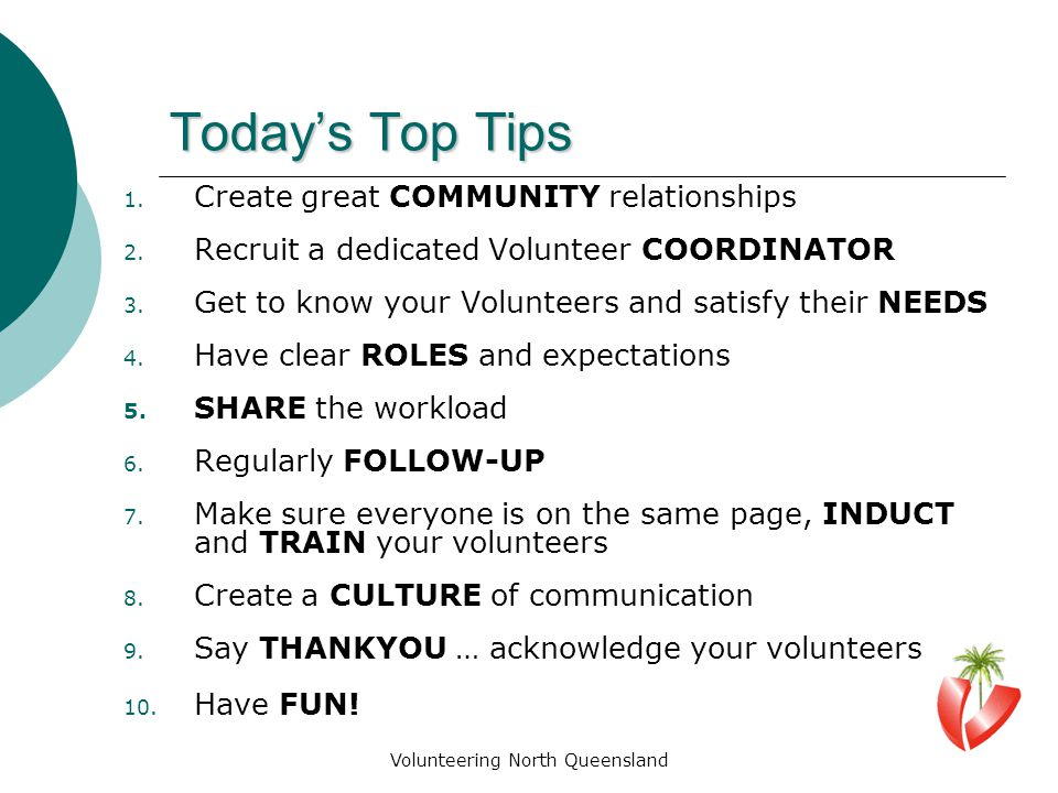 Today's Top Tips 1. Create great COMMUNITY relationships 2.