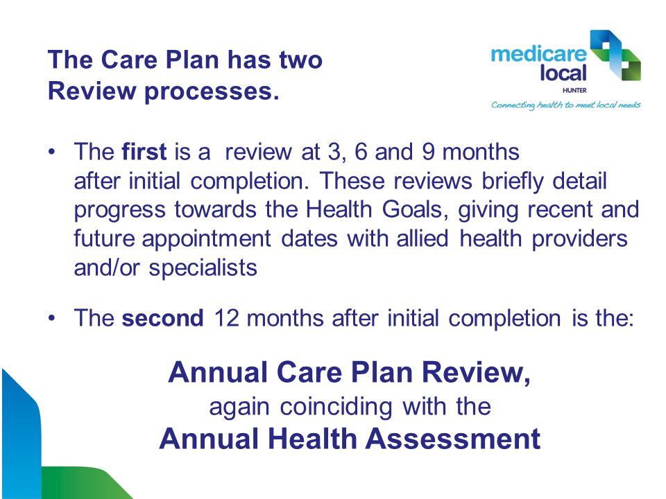 The Care Plan has two Review processes.