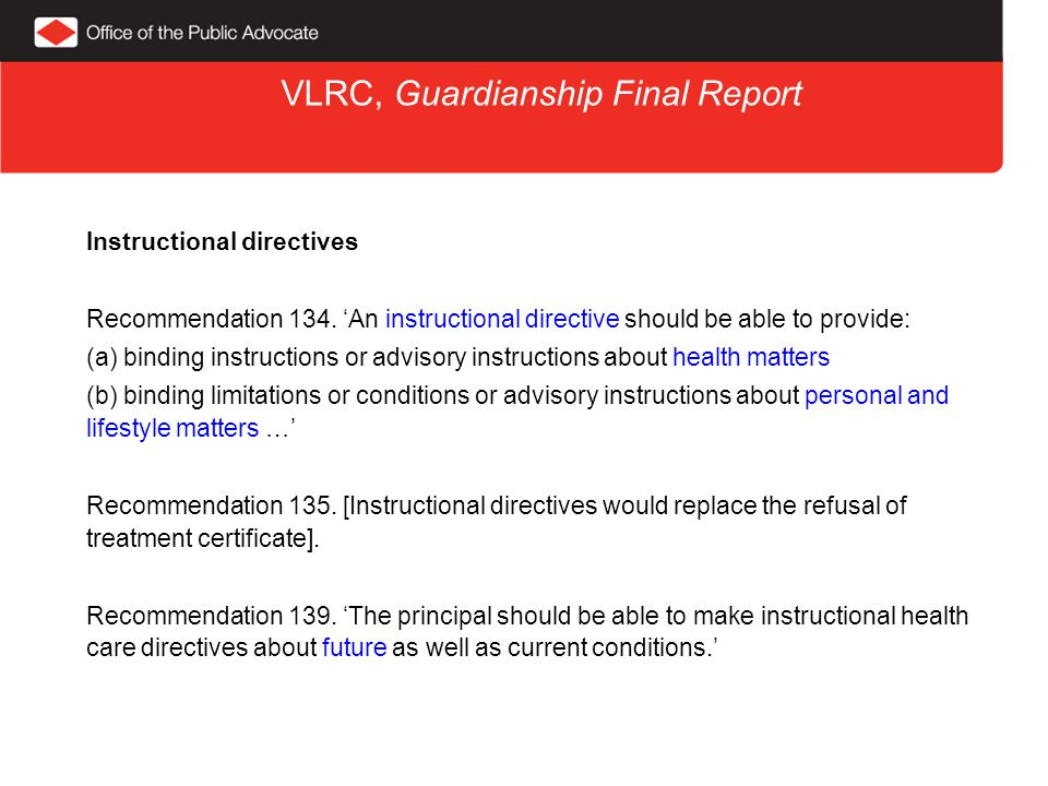 VLRC, Guardianship Final Report Instructional directives Recommendation 134.
