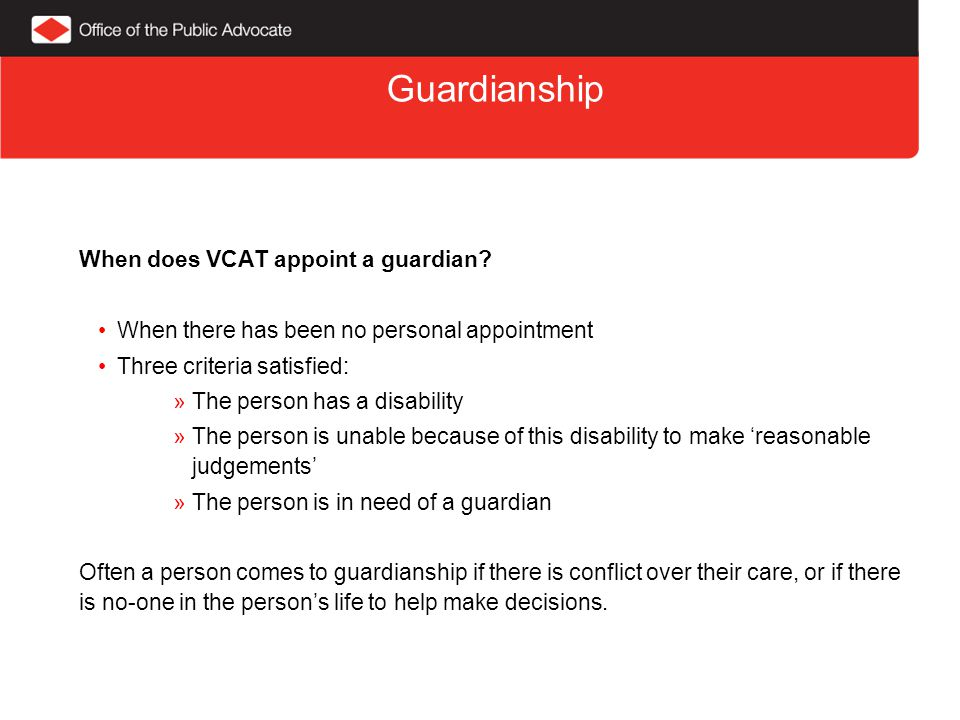 Guardianship When does VCAT appoint a guardian.