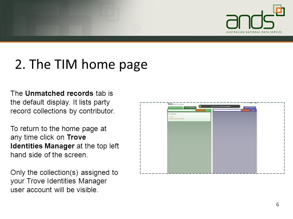 2. The TIM home page 6 The Unmatched records tab is the default display.