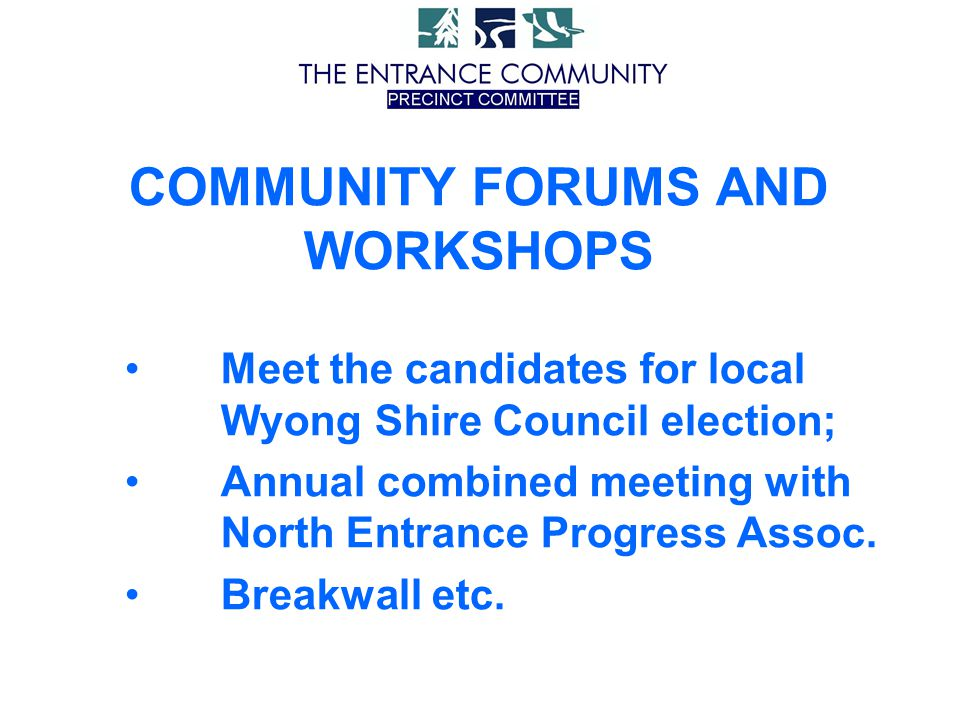 Meet the candidates for local Wyong Shire Council election; Annual combined meeting with North Entrance Progress Assoc.