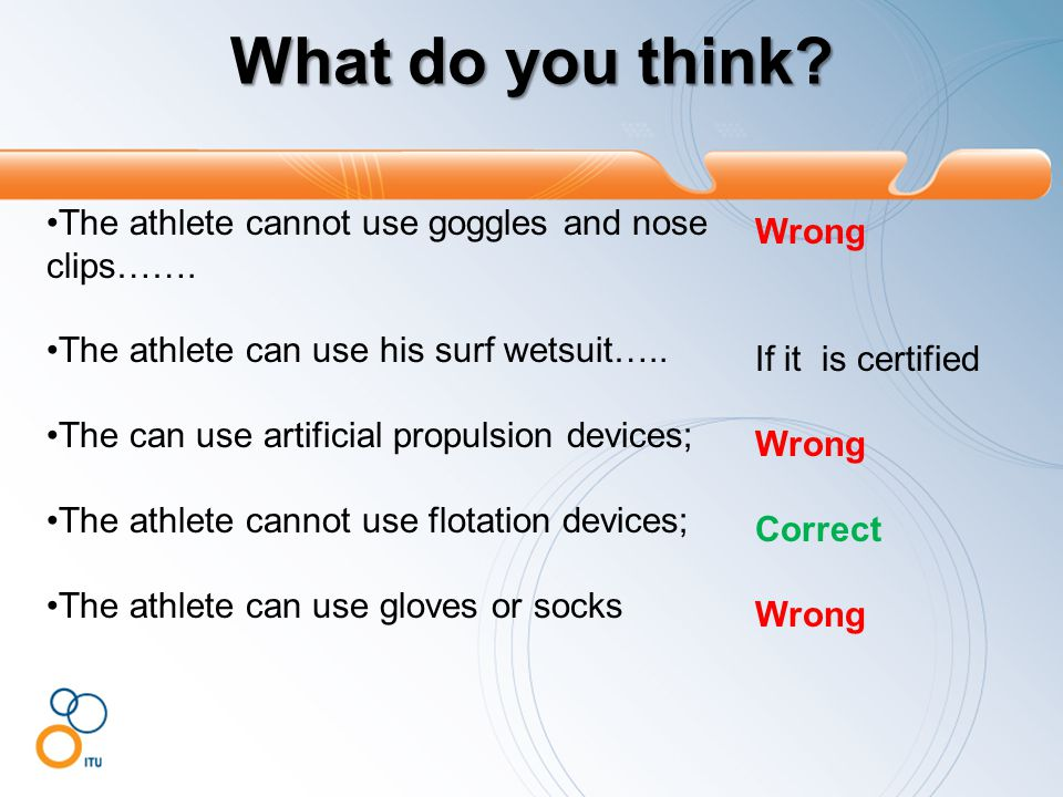 What do you think. The athlete cannot use goggles and nose clips…….
