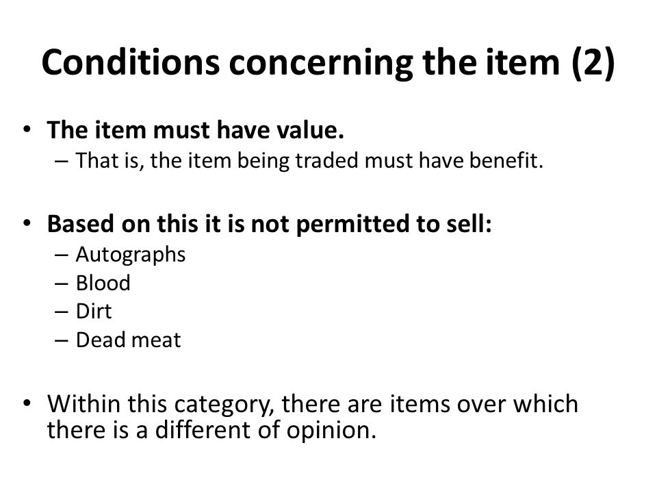 Conditions concerning the item (2) The item must have value.