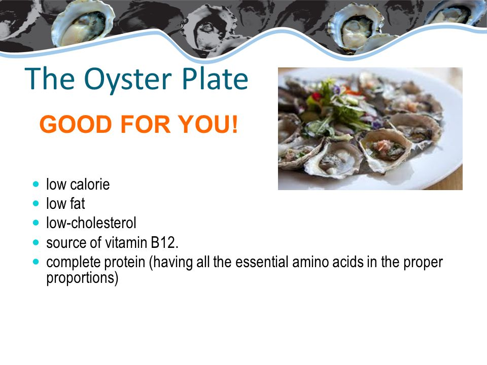 The Oyster Plate low calorie low fat low-cholesterol source of vitamin B12.