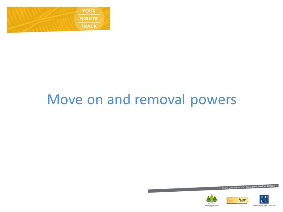 Move on and removal powers