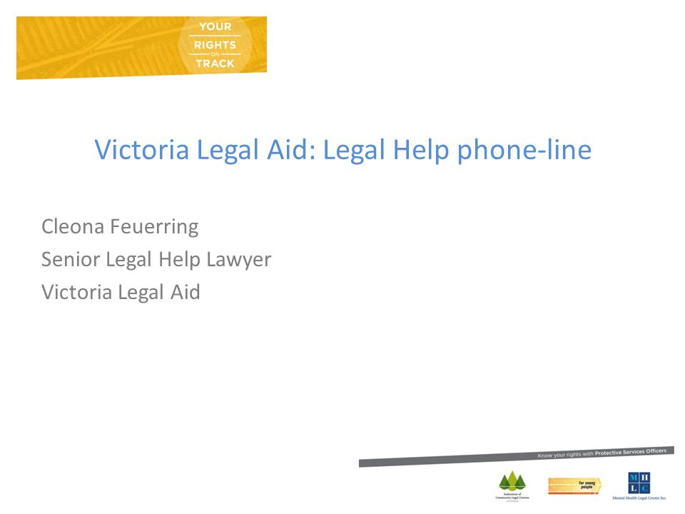 Victoria Legal Aid: Legal Help phone-line Cleona Feuerring Senior Legal Help Lawyer Victoria Legal Aid