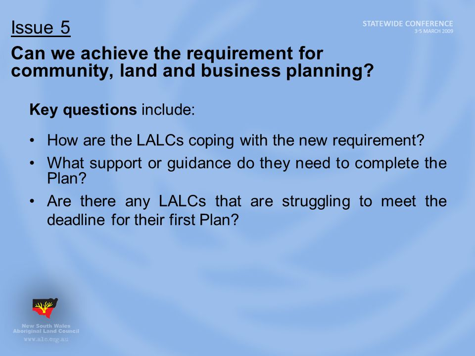 Issue 5 Can we achieve the requirement for community, land and business planning.