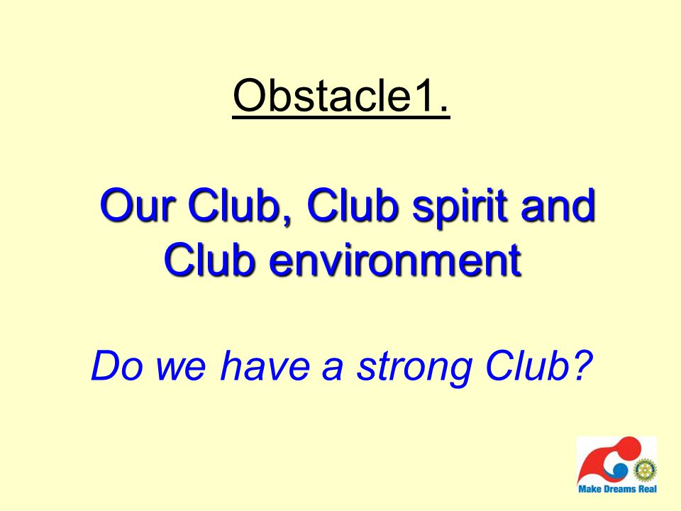 Our Club, Club spirit and Club environment Obstacle1.