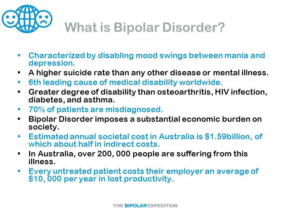 THE BIPOLAR EXPEDITION What is Bipolar Disorder.