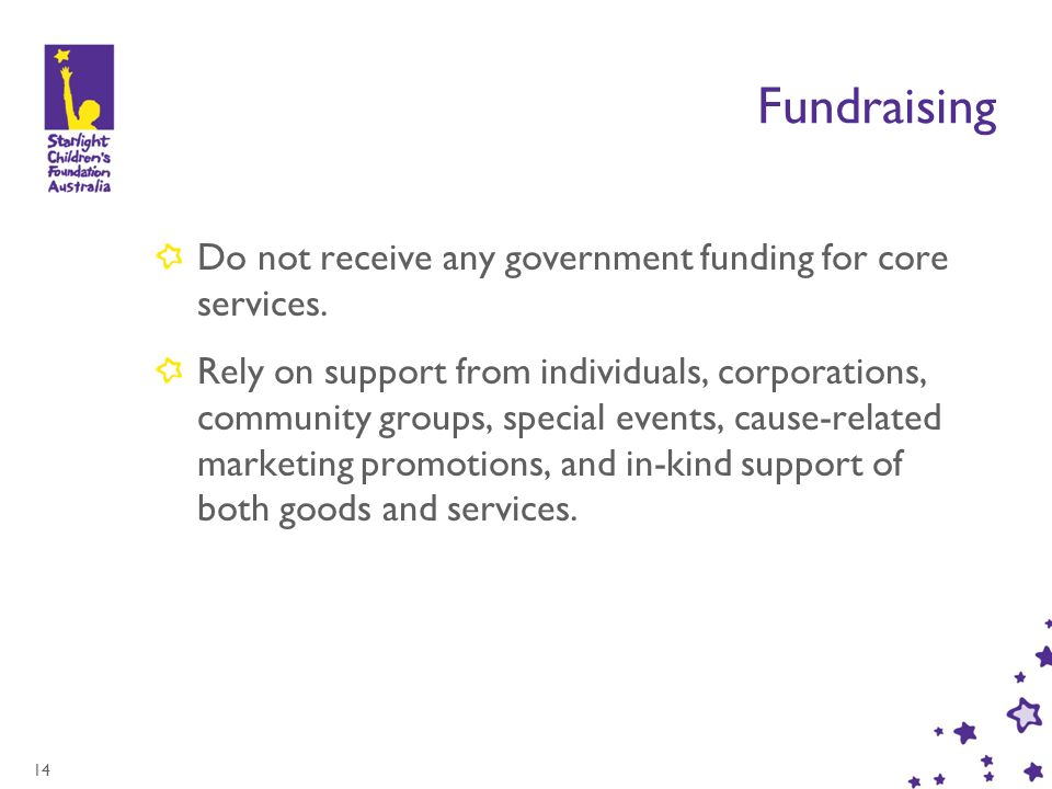 14 Fundraising Do not receive any government funding for core services.
