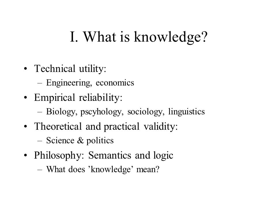 I. What is knowledge.