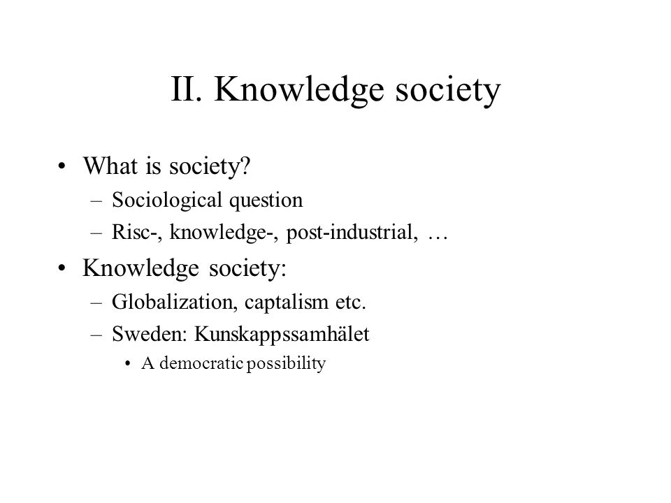 II. Knowledge society What is society.