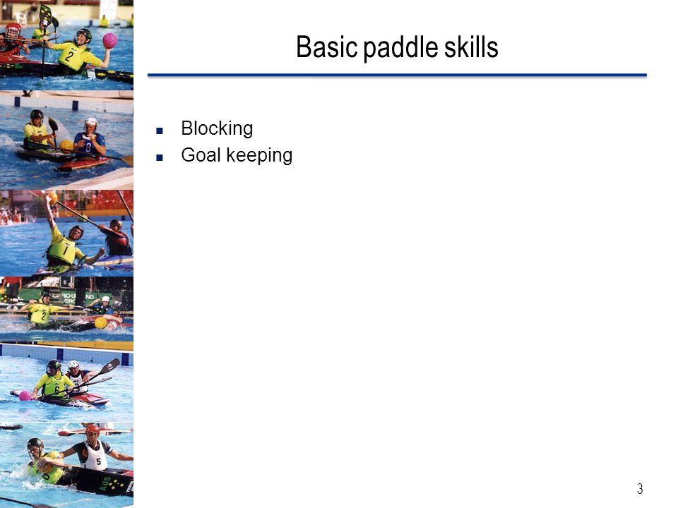 Basic paddle skills Blocking Goal keeping 3