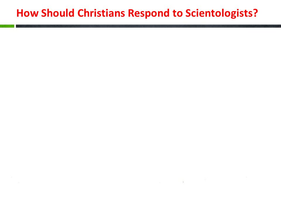 How Should Christians Respond to Scientologists