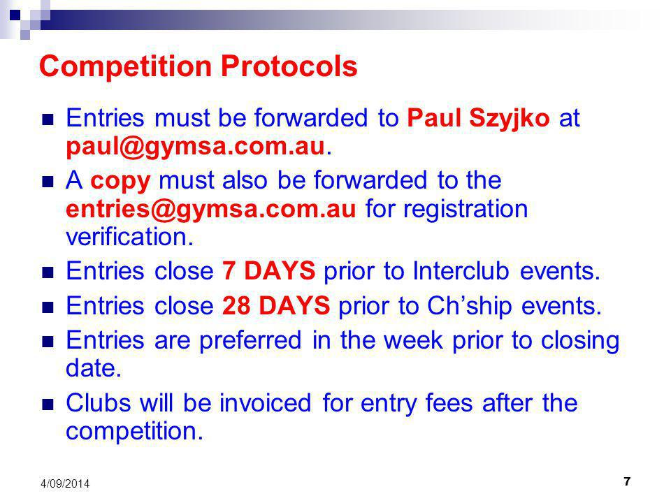7 4/09/2014 Entries must be forwarded to Paul Szyjko at paul@gymsa.com.au.