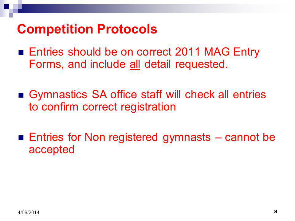 8 4/09/2014 Entries should be on correct 2011 MAG Entry Forms, and include all detail requested.