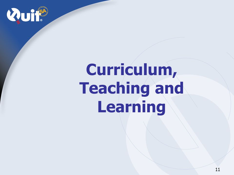 11 Curriculum, Teaching and Learning