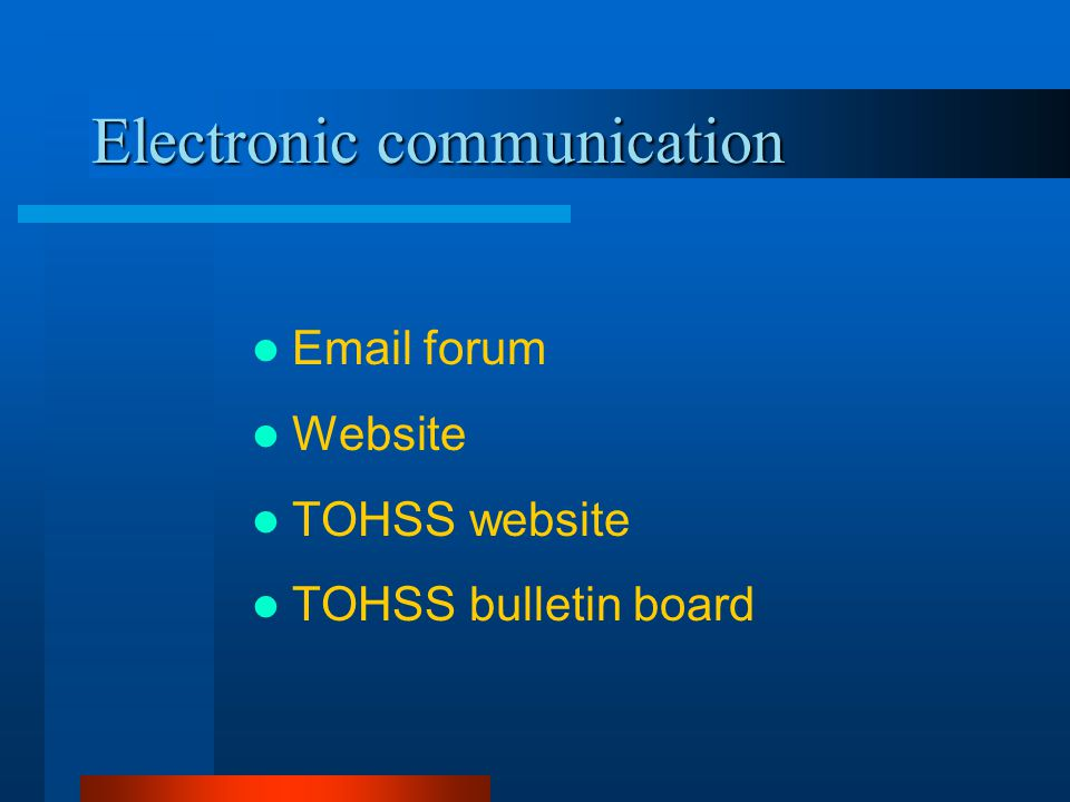 Electronic communication Email forum Website TOHSS website TOHSS bulletin board
