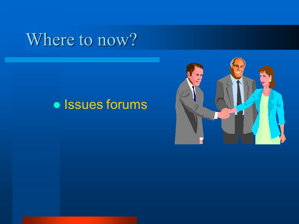 Where to now Issues forums
