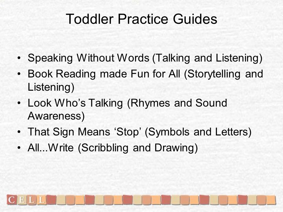 Toddler Practice Guides Speaking Without Words (Talking and Listening) Book Reading made Fun for All (Storytelling and Listening) Look Who's Talking (Rhymes and Sound Awareness) That Sign Means 'Stop' (Symbols and Letters) All...Write (Scribbling and Drawing)