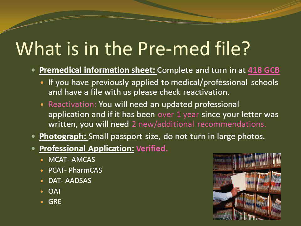 What is in the Pre-med file.