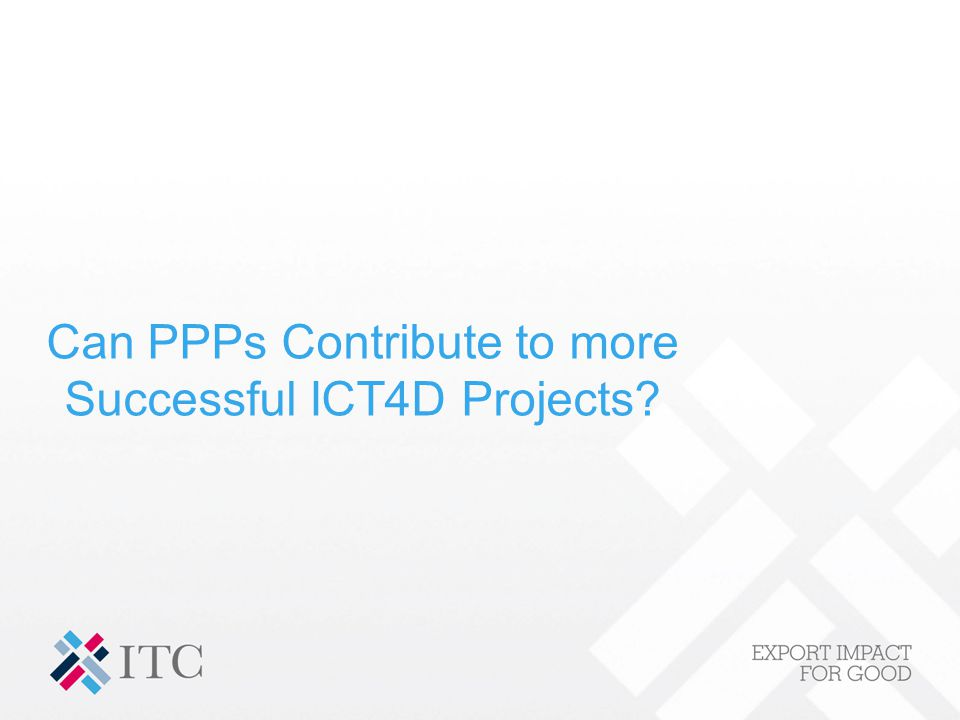 Can PPPs Contribute to more Successful ICT4D Projects