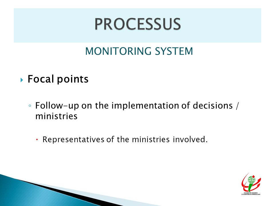 MONITORING SYSTEM  Focal points ◦ Follow-up on the implementation of decisions / ministries  Representatives of the ministries involved.